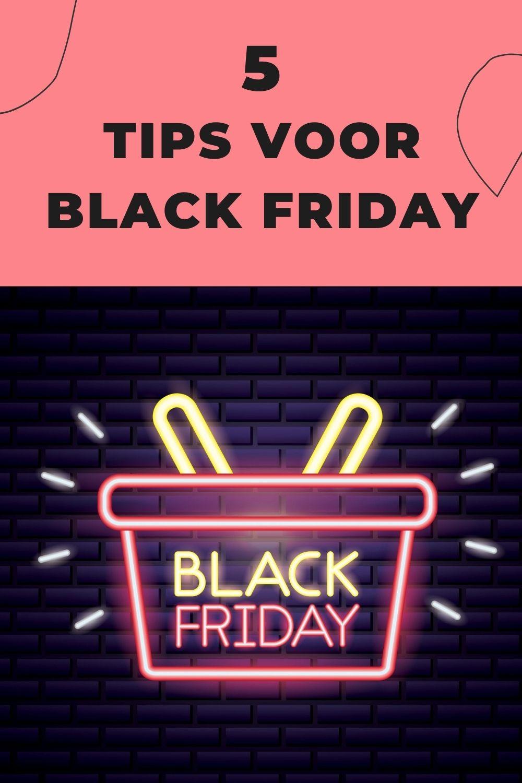 Vijf tips voor Black Friday!